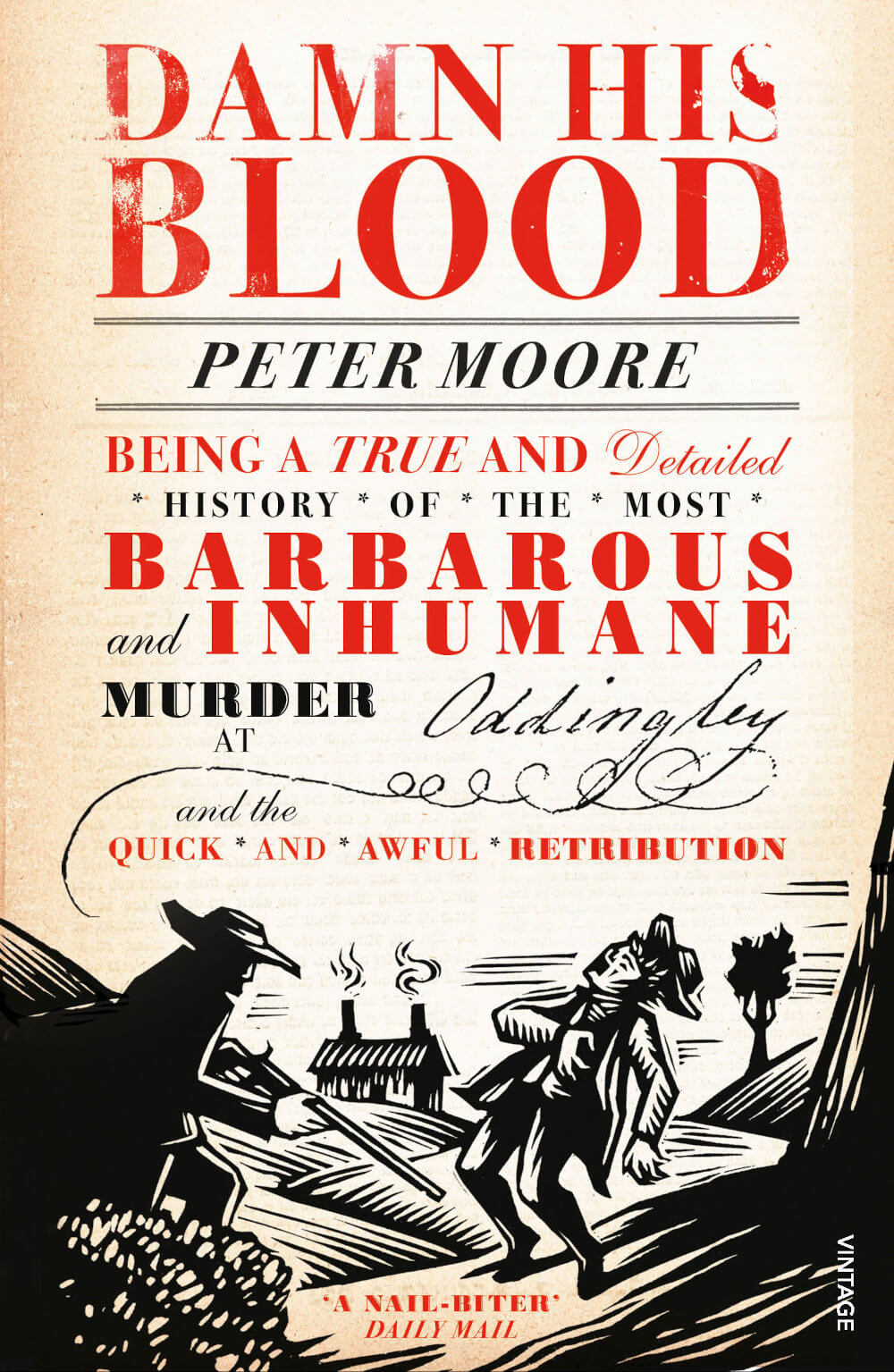 Damn His Blood: Being a True and Detailed History of the Most Barbarous and Inhumane Murder at Oddingley